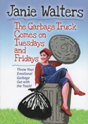 The Garbage Truck Comes on Tuesdays and Fridays