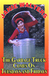 The Garbage Truck Comes on Tuesdays and Fridays, by Janie Walters, professional speaker and communications trainer